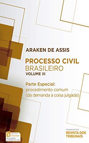 Processo Civil Brasileiro - Parte Especial: Procedimento Comum (Da Demanda à Coisa Julgada) - Vol. 3