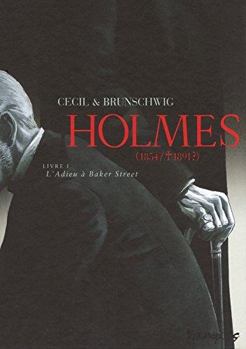 Holmes (Tome 1) - L'Adieu à Baker Street: (1854/ † 1891 ?)