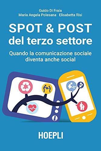 Spot & post del terzo settore. Quando la comunicazione sociale diventa anche social