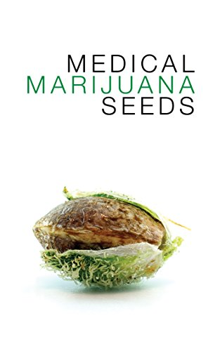 Medical Marijuana Seeds: Food, Fuel, Fiber... All from a seed. (English Edition)