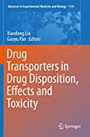 Drug Transporters in Drug Disposition, Effects and Toxicity (Advances in Experimental Medicine and Biology, 1141)