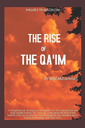 The Rise of the Qa'im: The Appearance of the Mahdi in Established Narrations