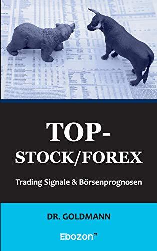 Top-Stock / Forex: Trading Signale & Börsenprognosen