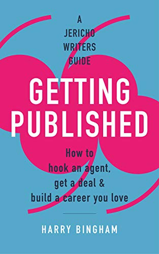 Getting Published: How to hook an agent, get a deal & build a career you love