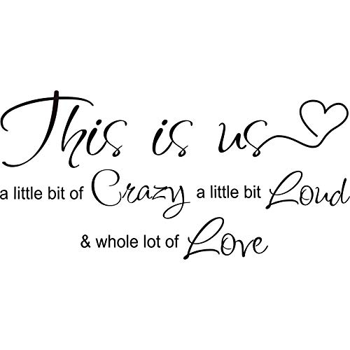 This is Us Crazy Loud Love Wall Decal Vinyl Love Quote Wall Decal Inspirational Family Quote Sticker Art Lettering Saying Home Decoration for Bedroom Living Room Office