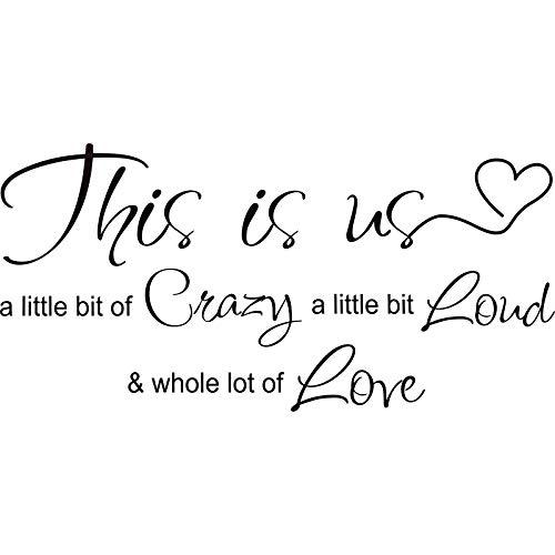 This is Us Crazy Loud Love Adesivo Murale con Citazione Ispiratrice Della Famiglia con Scritte Artistiche Che Dicono Decorazioni per Casa per Camera da Letto Soggiorno Ufficio