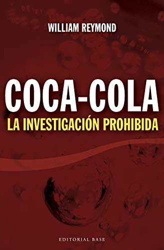 Coca-Cola: La investigación prohibida (Base Hispánica nº 6) (Spanish Edition)