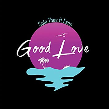 Good Love (feat. Eson)