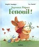 Joyeuses Pâques Fenouil ! de Eve Tharlet (Illustrations),Brigitte Weninger (Scenario),Géraldine Elschner (Traduction) ( 27 février 2014 ) - 27/02/2014