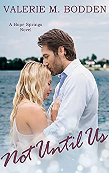 Not Until Us: A Christian Romance (Hope Springs Book 4) by [Valerie M. Bodden]
