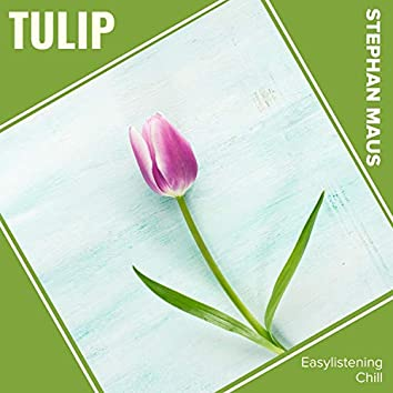 Tulip (Easylistening Chill)