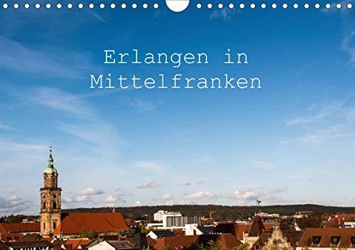 Erlangen in Mittelfranken (Wandkalender 2021 DIN A4 quer)