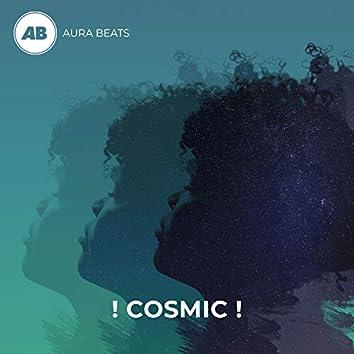 ! Cosmic !