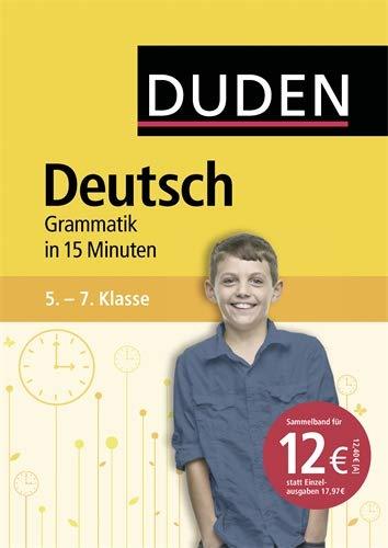 Deutsch in 15 Minuten – Grammatik 5.-7. Klasse (Duden - In 15 Minuten)