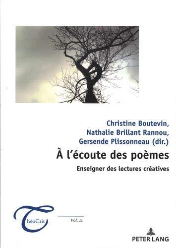 À l'écoute des poèmes : enseigner des lectures créatives (ThéoCrit', Band 11)