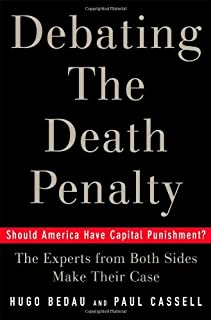 Debating the Death Penalty: Should America Have Capital Punishment? The Experts on Both Sides Make T (n Second edition) [Hardcover]