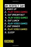 My Perfect Day Play Video Games 2021: My calendar for the perfect day is a fun, cool gift for 2021 a...