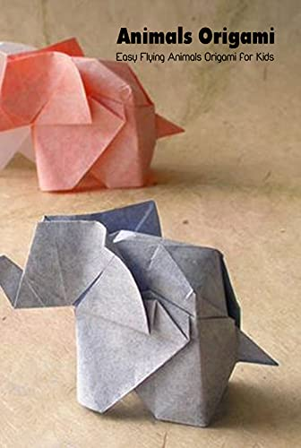 Animals Origami: Easy Flying Animals Origami for Kids: Mother's Day Gift 2021, Happy Mother's Day, Gift for Mom (English Edition)