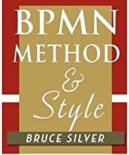 By Bruce Silver BPMN Method and Style: A levels-based methodology for BPM process modeling and improvement using BPM