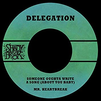Someone Oughta Write a Song (about You Baby) / Mr. Heartbreak