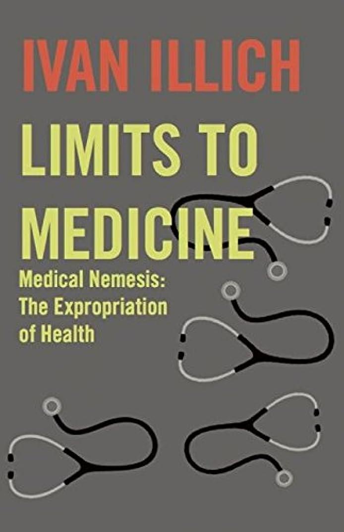 マッシュ散文予言するLimits to Medicine: Medical Nemenis, the Expropriation of Health (Open Forum S.)