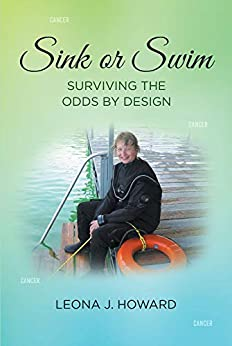 Sink or Swim: Surviving the Odds by Design by [Leona J.  Howard]