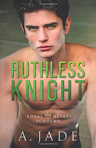 Ruthless Knight: A Standalone Enemies-to-Lovers Romance (Royal Hearts Academy)