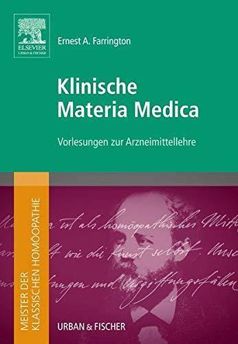 Meister der klassischen Homöopathie. Klinische Materia Medica: Vorlesungen zur Arzneimittellehre