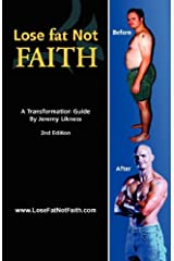 Lose Fat, Not Faith: A Transformation Guide Paperback