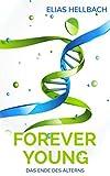 Forever Young: Das Ende des Alterns