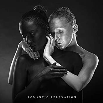 Romantic Relaxation: Simply Relax, Love Weekend, Sensual and Intimate Moments, Instrumental Melodies, Time for Lovers