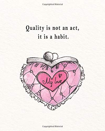 Quality is not an act, it is a habit.: Perfect Book track organizer for Record Data Client list to keep Customer information profile about guest or patient, Quote with a small heart purse