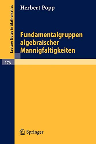 Fundamentalgruppen algebraischer Mannigfaltigkeiten. (Lecture notes in mathematics, vol.176)