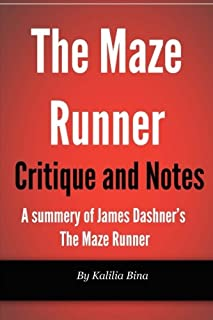 Maze Runner Critique and Notes: A summary of James Dashner's The Maze Runner