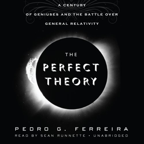 The Perfect Theory: A Century of Geniuses and the Battle over General Relativity ; Library Edition