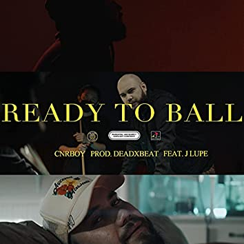 Ready To Ball (feat. Jlupe) (feat. Jlupe)