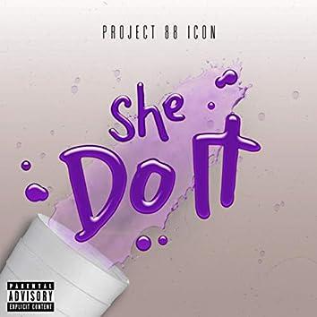 She Do It