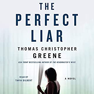 The Perfect Liar     A Novel              Written by:                                                                                                                                 Thomas Christopher Greene                               Narrated by:                                                                                                                                 Tavia Gilbert                      Length: 7 hrs and 53 mins     3 ratings     Overall 4.0