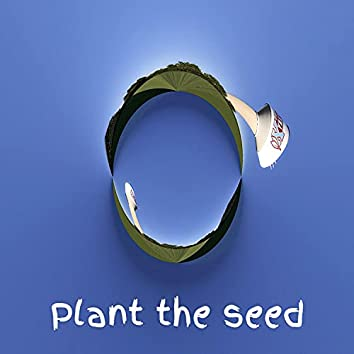 Plant the seed (prd. JadedProduction)