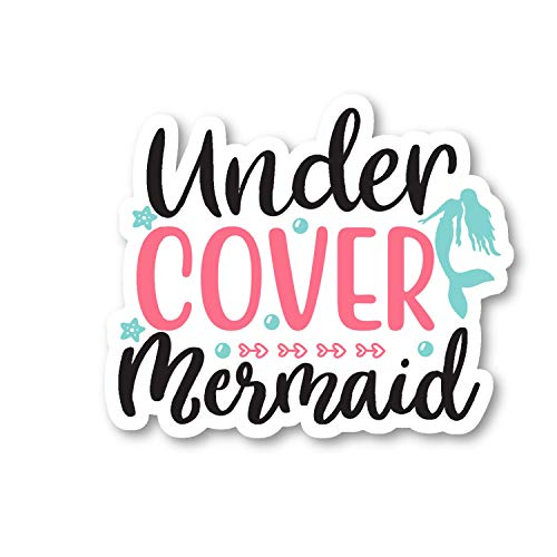 Under Cover Mermaid Sticker Motivational Quotes Stickers - Laptop Stickers - Vinyl Decal - Laptop, Phone, Tablet Vinyl Decal Sticker S214798 (5 Inches)