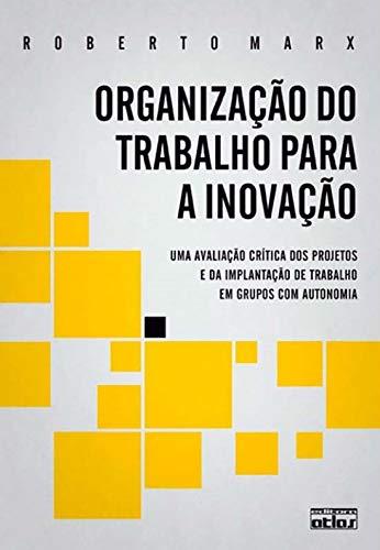 Organização Do Trabalho Para A Inovação