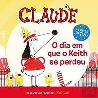 Claude: O Dia em Que o Keith se Perdeu (Portuguese Edition)