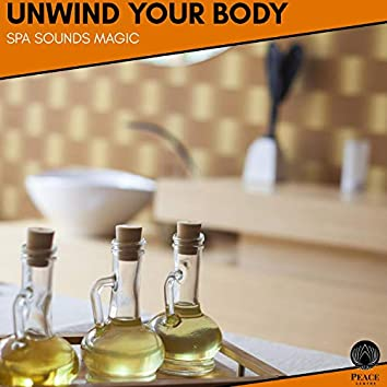 Unwind Your Body - Spa Sounds Magic