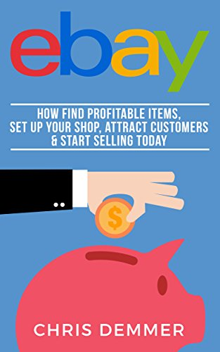 Amazon Com Ebay How To Find Profitable Items Set Up Your Shop Attract Customers Start Selling Today Etsy Ebay Amazon Fba Blogging Affiliate Marketing Make Money Online Make Money From Home Book