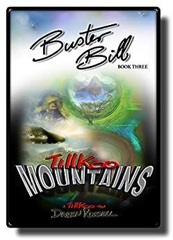 Buster Bill: (Book Three) Tillkoo Mountains by [Daren Russell]
