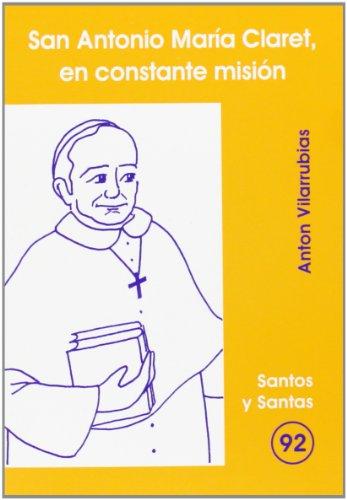 San Antonio María Claret, en constante misión: 92 (Santos y Santas)