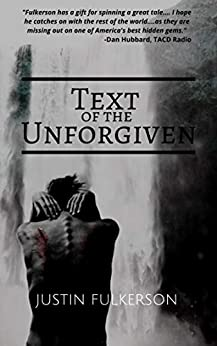 Text of the Unforgiven by [Justin Fulkerson]