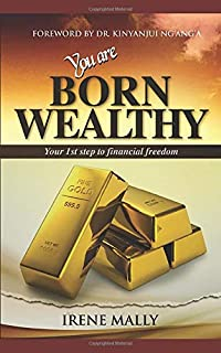 You Are Born Wealthy: Your 1st Step to Financial Freedom