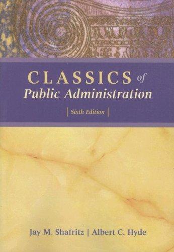 Classics of Public Administration, 6th Edition