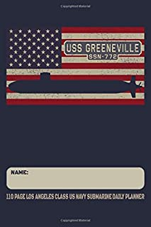 USS Greeneville SSN-772 110 Page Los Angeles Class US Navy Submarine Daily Planner: Submarines Themed Undated Daily Schedu...